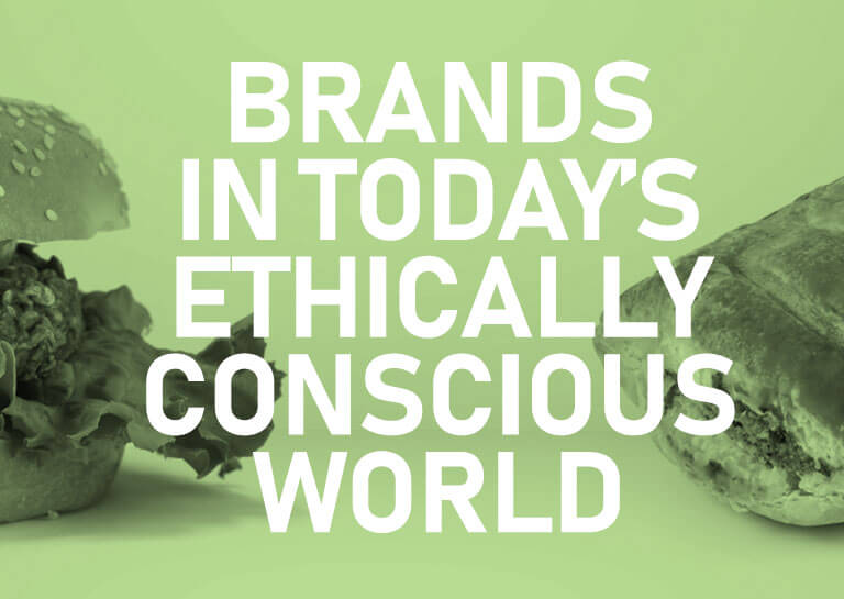 Brands in Today's Ethically Conscious World
