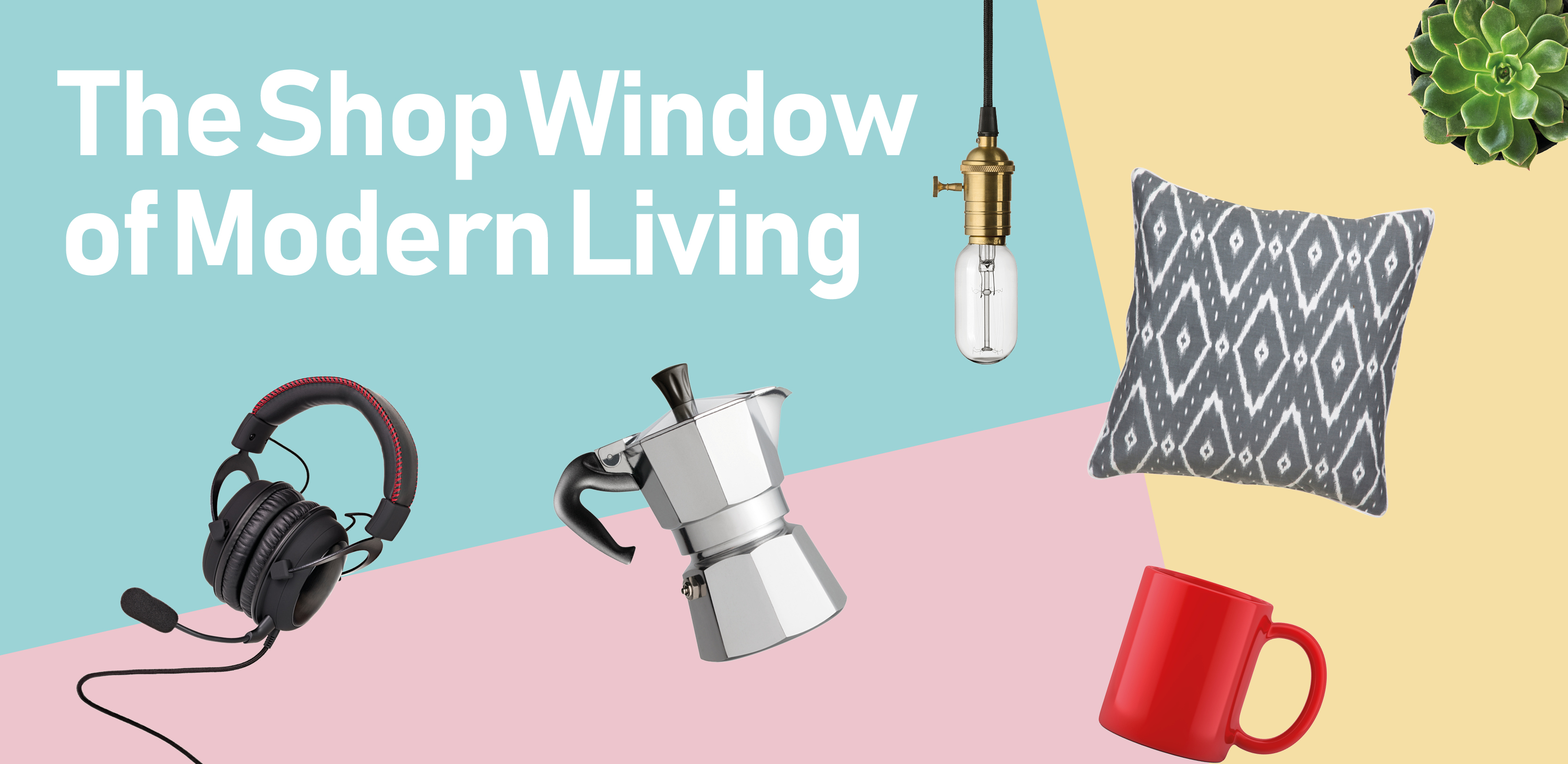 The Shop Window of Modern Living